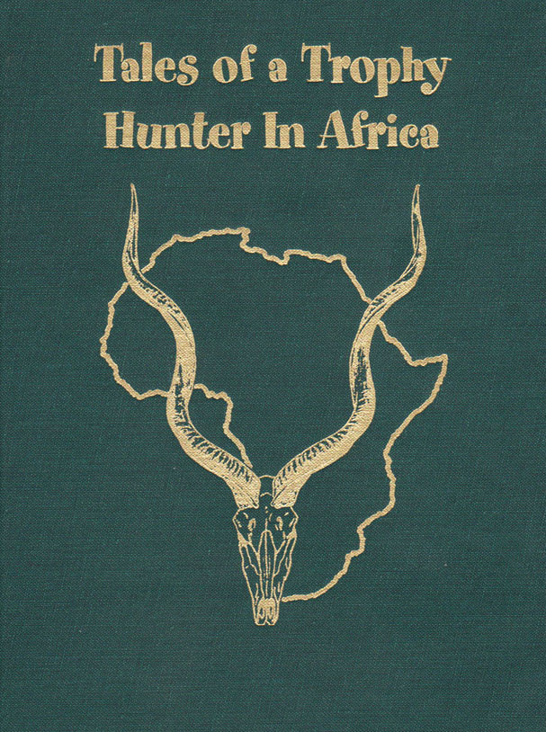Tales of a Trophy Hunter in Africa